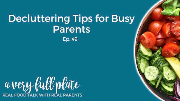 Decluttering tips for busy parents podcast graphic title